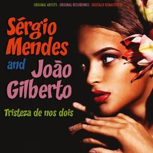 Sergio Mendes & Joao Gilberto