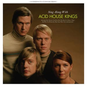 Sing Along With Acid House Kings - Deluxe Edition