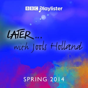 Later... with Jools Holland - Spring 2014 (BBC Two)