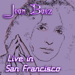 Joan Baez (Live in San Francisco)