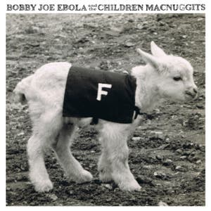 Bobby Joe Ebola and the Children MacNuggits
