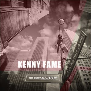 Kenny Fame – Kenny Fame: The First Album