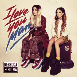 Rebecca & Fiona – I Love You, Man