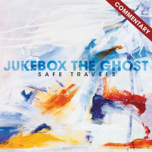 Jukebox The Ghost – Safe Travels + Exclusive Album Commentary