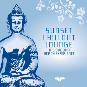 Sunset Chill Out Lounge - Blue Buddha Beach Experience (Vol. 2)