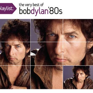 Playlist: The Very Best Of Bob Dylan: 1980's