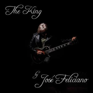 The King...by José Feliciano