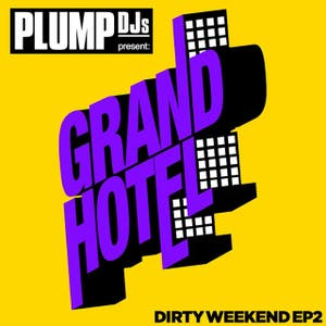 Plump DJs present Dirty Weekend EP 2