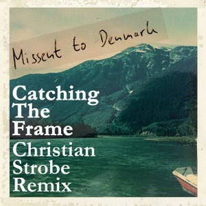 Catching the Frame (feat. Christian Strobe) [Christian Strobe Remix]