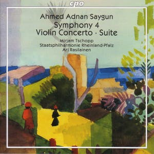 Saygun: Symphony No. 4 / Violin Concerto / Suite for Orchestra