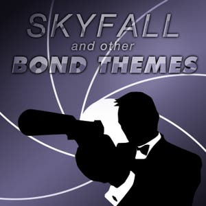 Skyfall and other Bond Themes