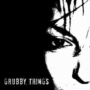 Grubby Things