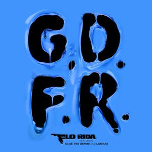 Flo Rida GDFR (feat. Sage The Gemini and Lookas) Lyrics