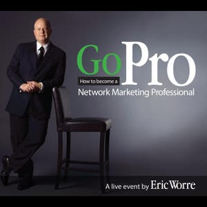 Eric Worre – Go Pro: How to Become a Network Marketing Professional