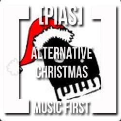 [PIAS] Alternative Christmas - Music First