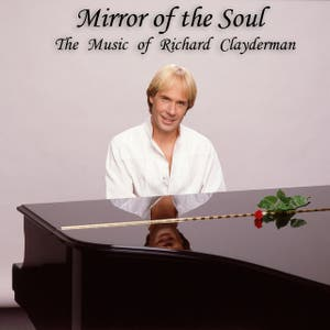 Mirror of the Soul: The Music of Richard Clayderman