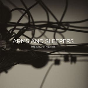 Arms and Sleepers – The Organ Hearts