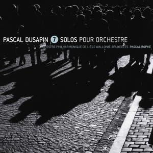 Dusapin, 7 solos pour orchestre