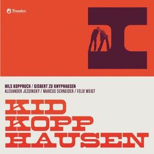 Kid Kopphausen (Gisbert zu Knyphausen & Nils Koppruch)