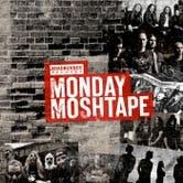 MONDAY MOSHTAPE (Updated Weekly)