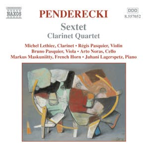 Penderecki: Sextet / Clarinet Quartet / Cello Divertimento