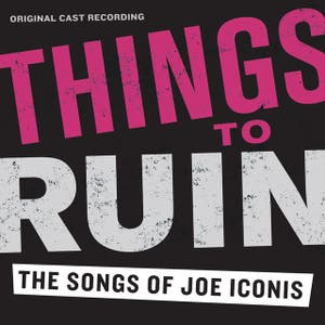 Things to Ruin (Original Cast Recording)