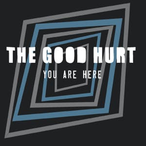 The Good Hurt