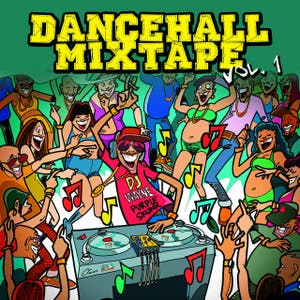 Dancehall Mix Tape Vol. 1: Mix by Dj Wayne