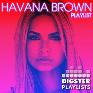 HAVANA BROWN: ULTIMATE PARTY PLAYLIST!