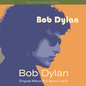 Bob Dylan (Original Album Plus Bonus Tracks)