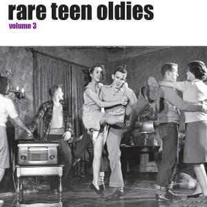 Rare Teen Oldies Vol. 3