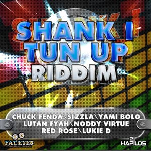 Shank I Tun Up Riddim