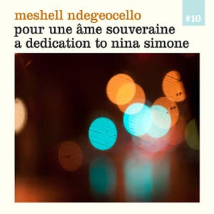 Pour une âme souveraine - A dedication to Nina Simone - With exclusive commentary by Meshell Ndegeocello