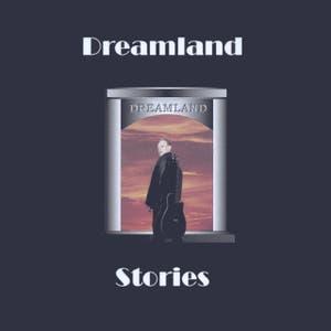 Dreamland Stories
