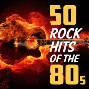 50 Rock Hits of the 80s