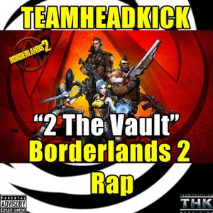"""2 the Vault"" Borderlands 2 Rock Rap"