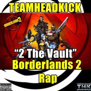 """2 the Vault"" Borderlands 2 Rock Rap"