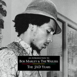 An Introduction To Bob Marley & The Wailers - The JAD years