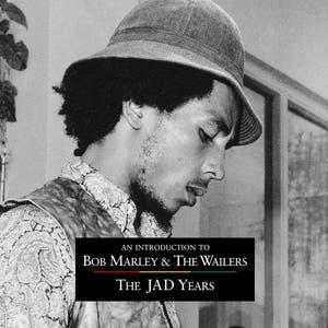 An Introduction To Bob Marley & The Wailers - The JAD years