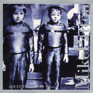 Mike Patton – Adult Themes For Voice