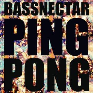 Bassnectar Ping Pong
