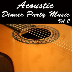 Acoustic Dinner Party Music, Vol 2
