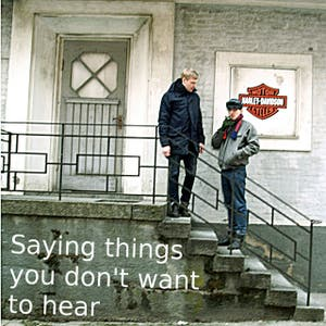 Saying Things You Don´t Want To Hear