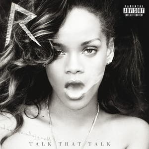 Talk That Talk (Deluxe Explicit Edition)