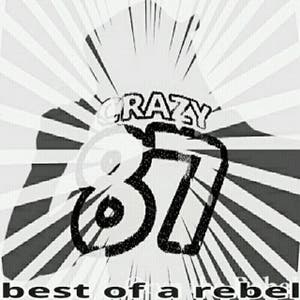 Best of a Rebel: Crazy 87