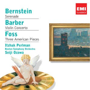 Bernstein: Serenade - Barber: Violin Concerto - Foss: Three American Pieces