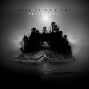 Year Of No Light 'Ausserwelt'