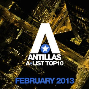Antillas A-List Top 10 - February 2013 (Including Classic Bonus Track)
