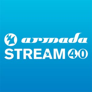 Armada Music Stream 40 - Week 20 (May 17th 2013)