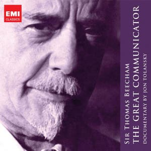 Sir Thomas Beecham - The Great Communicator